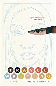 Cover of the novel Travel Writing by Peter Ferry. | Jennifer Margulis, Ph.D.