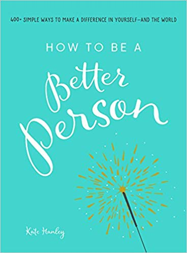 How to be a Better Person by Kate Hanley