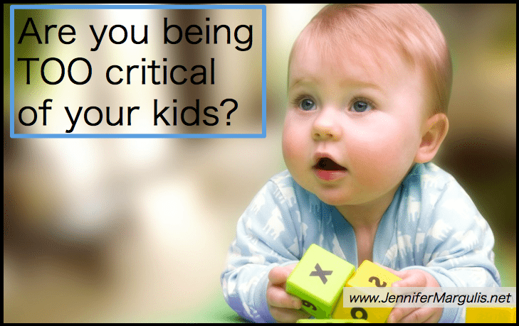 Excess praise is harmful to children, but so is being overly critical. Are you being too critical of your kids?