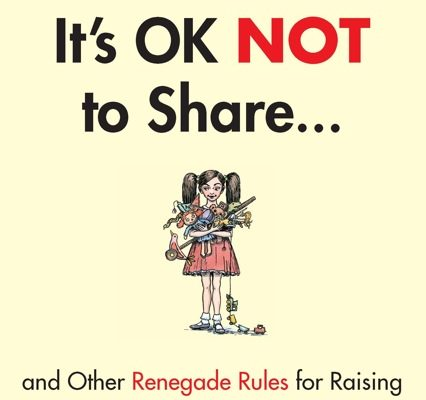 It's OK not to share. Really? Yep, really. A new book explains why.
