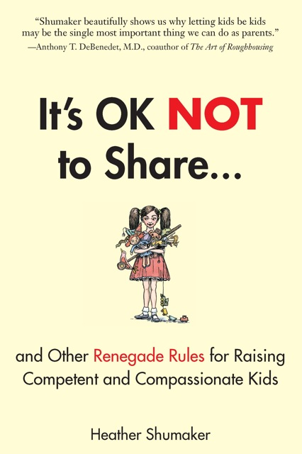It's OK not to share. Really? Yep, really. A new book explains why.   Jennifer Margulis