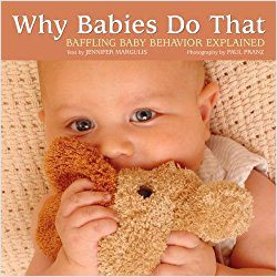 Why Babies Do that by Jennifer Margulis, Ph.D.