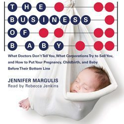 Doing book publicity for The Business of Baby. Cover of the audio book.