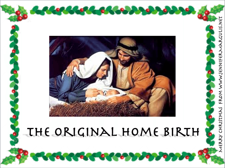 The Original Home Birth: Baby Jesus. Facebook memes made by Jennifer Margulis.