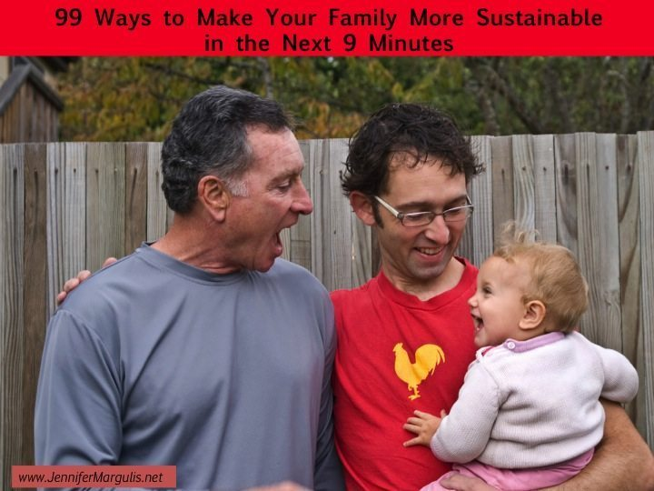 99 ways to be more sustainable from Jennifer Margulis