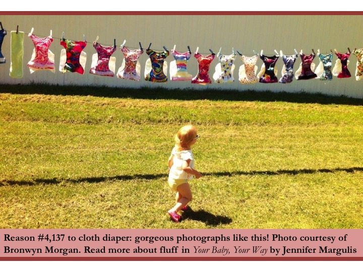 Cloth diapers are more sustainable than plastic ones. Try them, you'll love them. Via JenniferMargulis.net