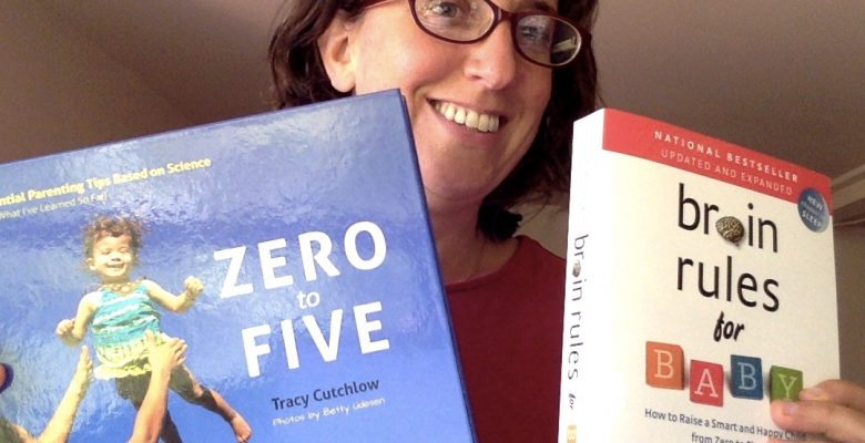 Zero to Five and Brain Rules for Baby, two excellent books