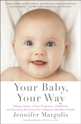 Jennifer Margulis - Your Baby Your Way