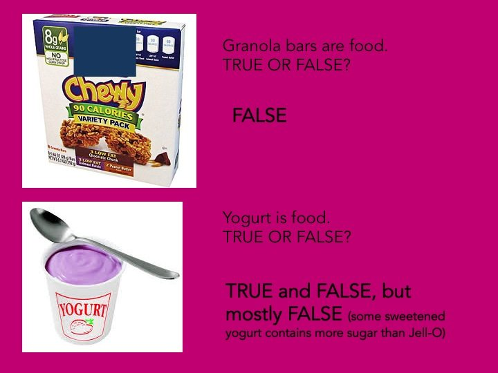Despite clever marketing, granola bars and sugary flavored yogurt are not healthy foods