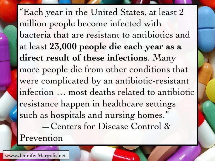 23,000 people a year die of infections related to antibiotic resistance, according to the CDC