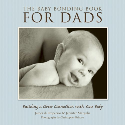 A perfect Father's Day gift. The new father in your life needs this book, which will teach him how to bond with and enjoy his baby. | Jennifer Margulis