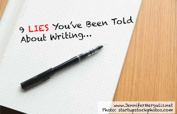 Nine Lies You've Been Told About Writing