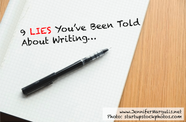 Nine (9) Lies You've Been Told About Writing by Jennifer Margulis