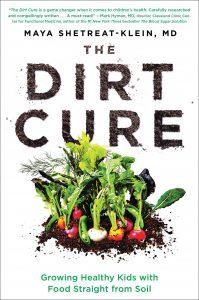 Cover of the book, The Dirt Cure, by Maya Shetreat-Klein, M.D.