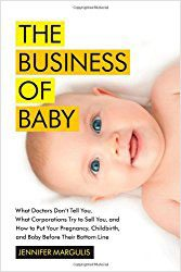 The Business Of Baby by Jennifer Margulis