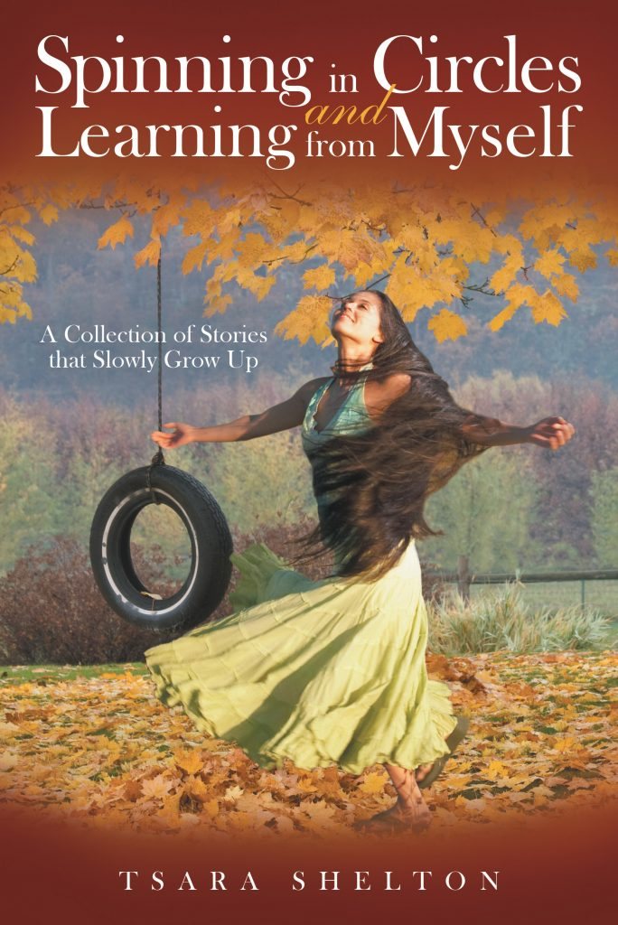 Spinning in Circles and Learning from Myself, a book by Tsara Shelton