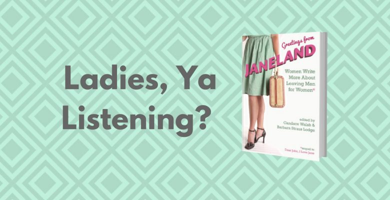 Ladies, Ya Listening? Maybe You'd Be Happier Without Your Man? | Saturday Spotlight by Jennifer Margulis