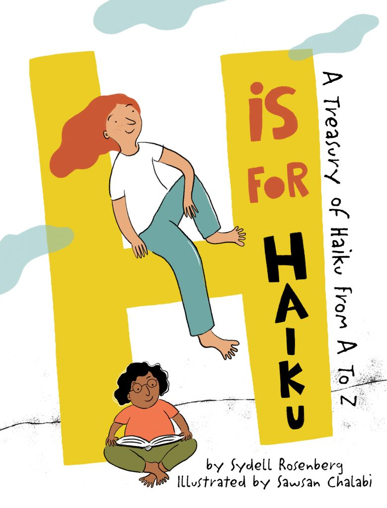 H is For Haiku is a new book of poetry written by the late Sydell Rosenberg, illustrated by Sawsan Chalabi