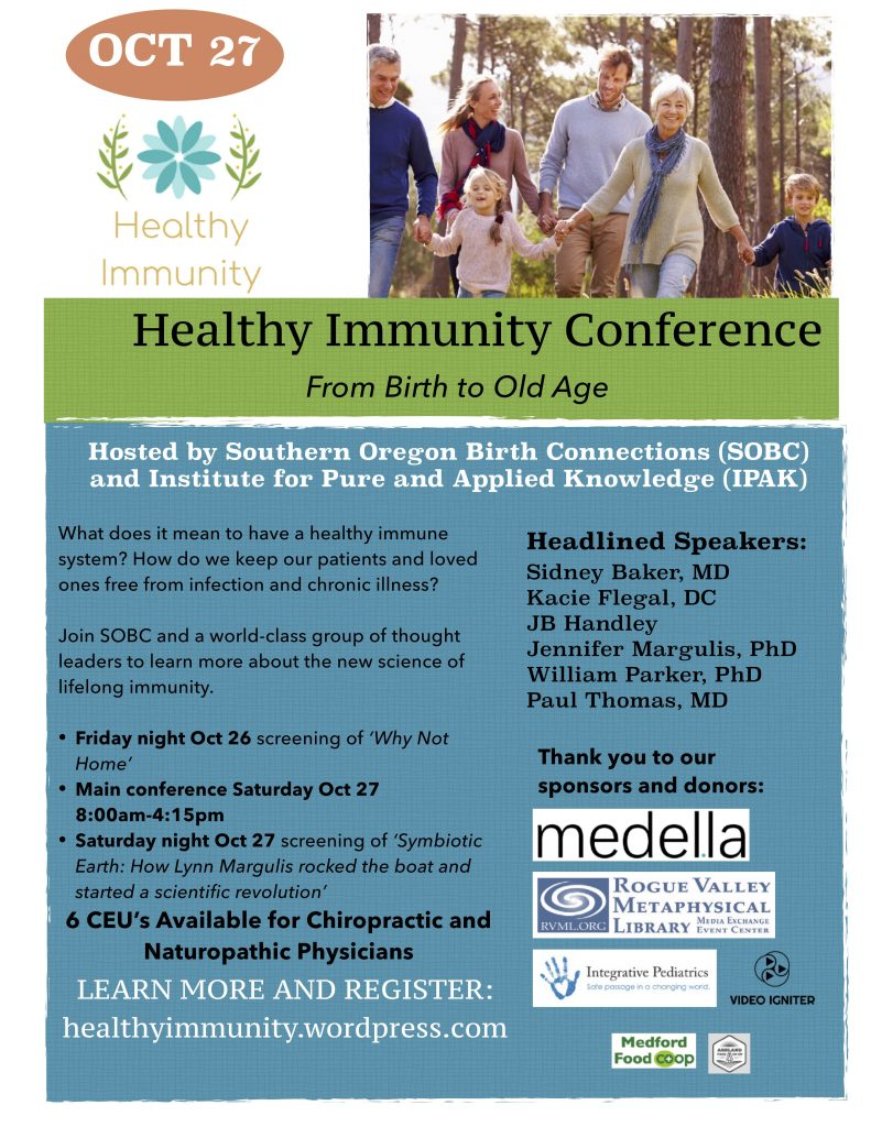 This not-for-profit conference on healthy immunity in Ashland, Oregon is being co-hosted by Southern Oregon Birth Connections and the Institute for Pure and Applied Knowledge