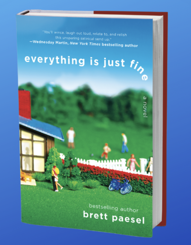 Cover of Everything is Just Fine, debut novel by Brett Paesel | Jennifer Margulis, Ph.D.