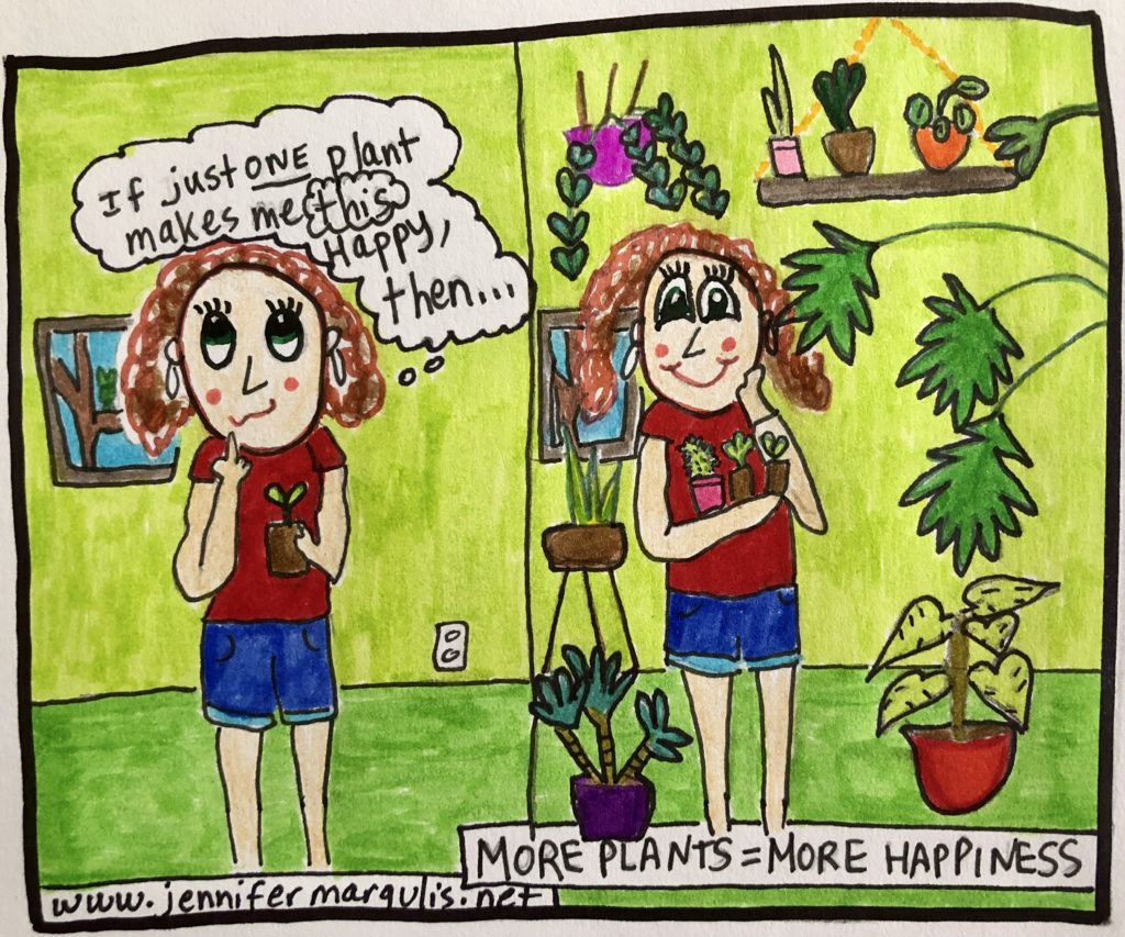If one plant makes me this happy, then more plants = more happiness. Original drawing by Jennifer Margulis.